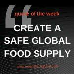QOTW - Creating A Safe Global Food Supply