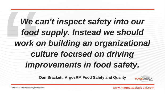 We can't inspect safety into our food supply. Instead, we should focus on building an organisational culture focused on driving improvements in food safety.