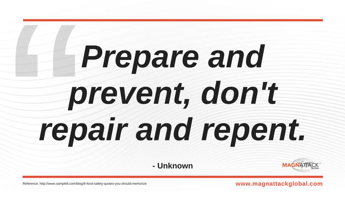 Magnattack Quote of the Week - Prepare and Prevent, Don't Repair and Repent.